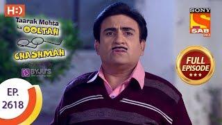 Taarak Mehta Ka Ooltah Chashmah - Ep 2618 - Full Episode - 7th December, 2018
