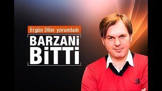 Ergün Diler    Barzani bitti