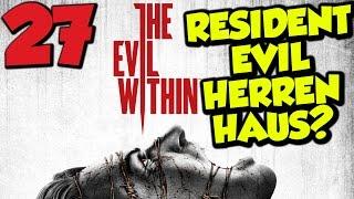 Let's Play The Evil Within Gameplay German Deutsch PS4 Part 27 Resident Evil Herrenhaus