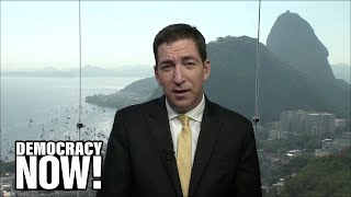 Glenn Greenwald: Why Are Saudis Donating Millions to Clinton Foundation?