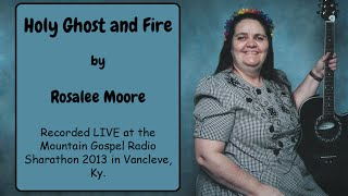 Holy Ghost and Fire (Preview) - Songs About the Holy Ghost - Rosalee Moore