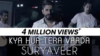 download lagu Kya Hua Tera Vaada Cover Version - Suryaveer gratis