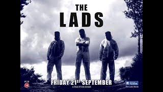 The Lads 2018 (Full Movie)