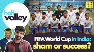 Another FIFA World Cup in India! SHAM or SUCCESS?   Half Volley Ep 6