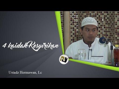 Ust Hermawan, Lc - Al-Qawaa'id Al-Arba' - القواعد الأربع