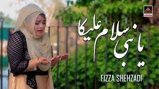 Naat  Ya Nabi Salam Alaika  Fizza Shehzadi  2019