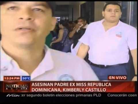 Asesinan padre ex miss República Dominicana, Kimberly Castillo