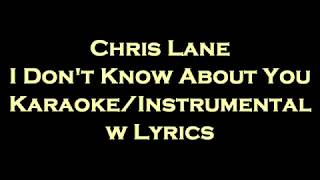 Chris Lane I Don 39 T Know About You Karaoke Instrumental W