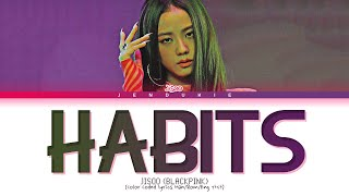 Download lagu JISOO - HABITS (Stay High COVER) (Color Coded Lyrics 가사)