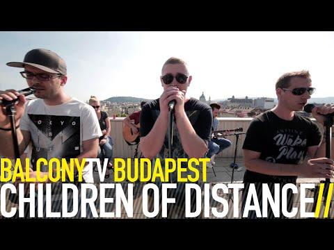 CHILDREN OF DISTANCE - EMLÉKEZZ RÁM 2 (BalconyTV)