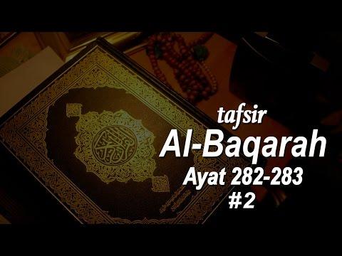 Tafsir Surah Al-Baqarah Ayat 282 #2 & 283 - Ustadz Ahmad Zainuddin Al-Banjary