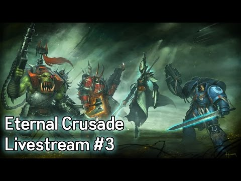 Warhammer 40K: Eternal Crusade Livestream - Episode 3