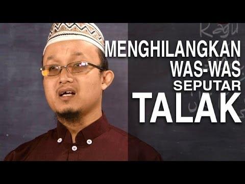 Serial Fikih Perceraian 9: Menghilangkan Was-Was Seputar Talak - Ustadz Aris Munandar