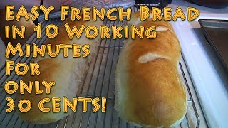 EASY French Bread under 10 MINUTES for 30 CENTS
