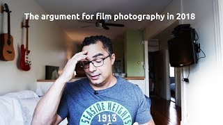 The argument for using film for photography in 2018. Why, for many reasons, I might have been wrong
