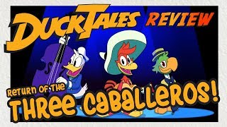 Ducktales: The Town Where Everyone was Nice!   Three Caballeros   Review   Reaction