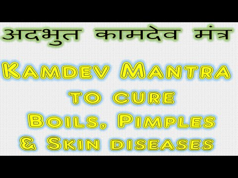 Kamdev Mantra to cure Boils, Pimples & Skin diseases