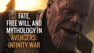 Fate, Free Will, and Mythology in Avengers: Infinity War