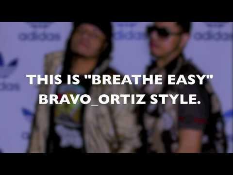 Breath Easy (Lyrical exercise)-Bravo Ortiz(Freestyle)
