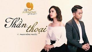 Thần Thoại ( Cover )  - Ái Phương ft. Phạm Hồng Phước | THE AI PHUONG SHOW | Season 1