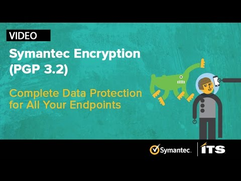 Symantec Encryption PGP 3.2. Complete data protection for all you endpoints.
