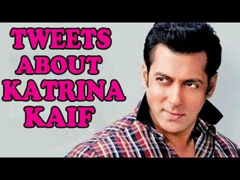Salman Khan posts a tweet about Katrina Kaif   Bollywood News