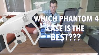 Which Phantom 4 Case Is The Best? Phantom 4 Part II
