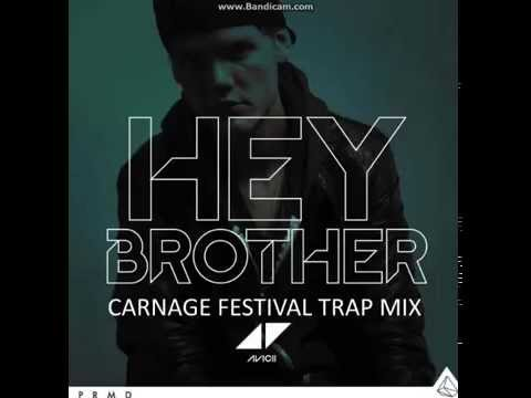 Avici - Hey Brother (Carnage Festival Trap Remix)