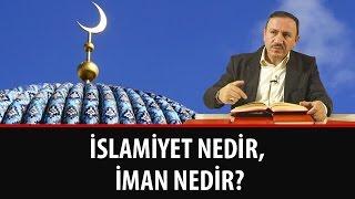 Osman BOSTAN - İslamiyet Nedir, İman Nedir?