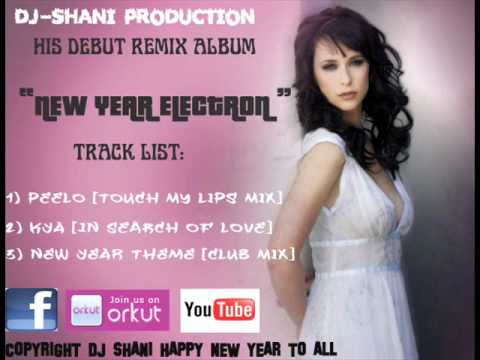 New Year Electron Peelo [touch My Lips Mix] Dj-shani video