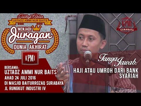 Haji Atau Umroh Dari Bank Syariah - Ustad Ammi Nurbaits