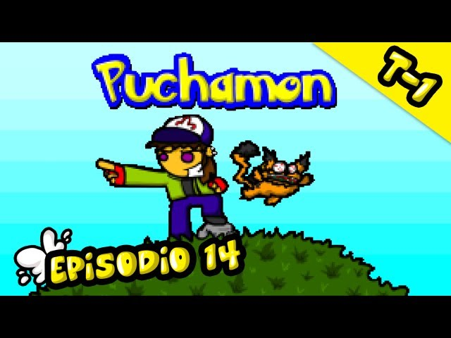 Vete a la Versh - Temporada 1, Episodio 14: Puchamon