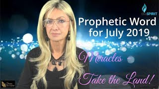 Prophetic Word for July 2019 Miracles | Installation of Leaders