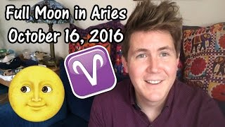 Full Moon in Aries October 16, 2016 | Use Your Power Wisely!
