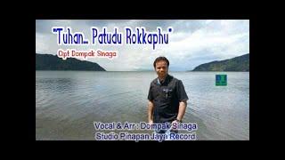 Download Lagu Dompak Sinaga - Tuhan... Patudu Rokkaphu Gratis