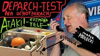 ↳DEPARCH-TEST na OCHOTNIKACH! ATAKI i  ROZMOWA TELE. - Marek Podlecki © VTV