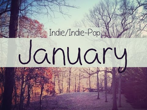 Indie/Indie-Pop Compilation - January 2015 (53-Minute Playlist)