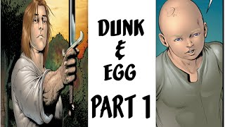 Dunk and Egg Part 1
