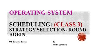 TRB - Operating System - Round Robin Scheduling- Selection Strategy (Class 3)