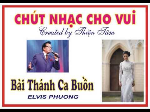 BAI THANH CA BUON-ELVIS PHUONG.wmv