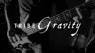 TRIBE - Gravity