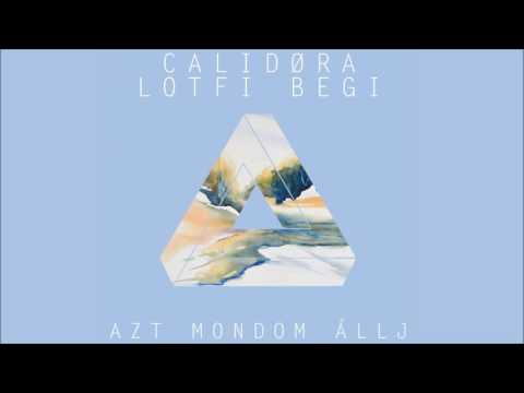 Calidora Feat. Lotfi Begi - Azt Mondom állj (Official Audio)