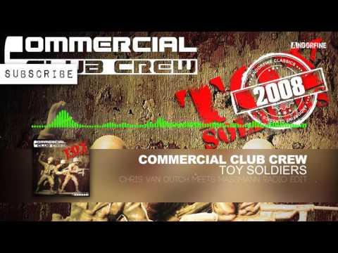 Commercial Club Crew - Toy Soldiers (Chris van Dutch meets Massmann Radio Edit)