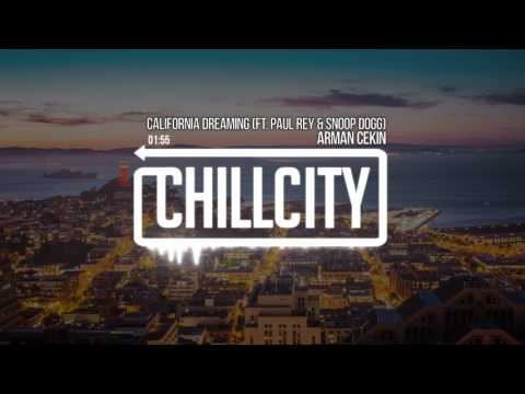 Arman Cekin - California Dreaming (ft. Paul Rey & Snoop Dogg)