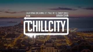 download lagu Arman Cekin - California Dreaming Ft. Paul Rey & gratis