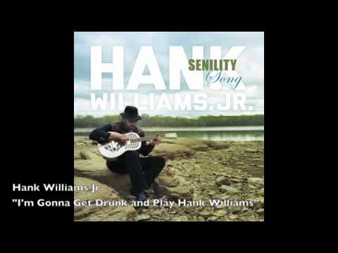 Hank Williams Jr. - Im Gonna Get Drunk And Play Hank Williams