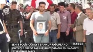 Kanal Fırat Haber - Şehit Polis Cüneyt Bankur Uğurlandı