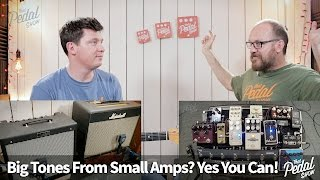 That Pedal Show – Big Tones From Small Amps? Yes You Can!