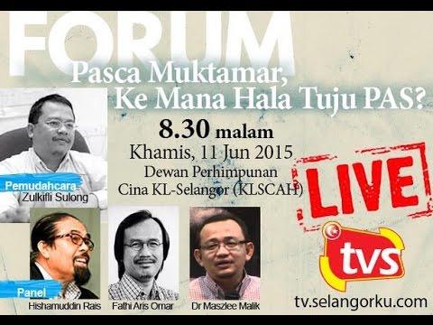 Rakaman Forum Pasca Muktamar 'Kemana Hala Tuju PAS' - 11062015