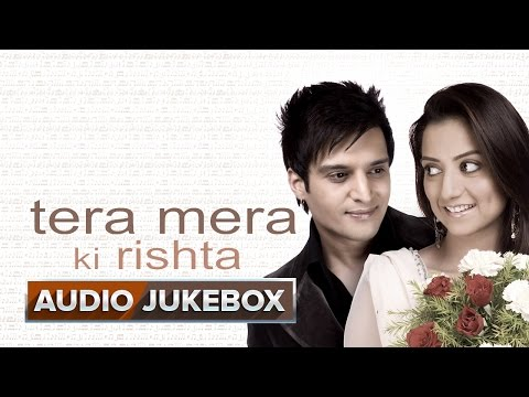 Tera Mera Ki Rishta - Jukebox (Full Songs)